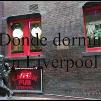 Dónde alojarse en Liverpool